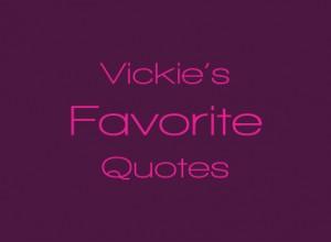 VickiesFavoriteQuotes