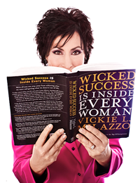Vickie Milazzo - Wicked Success Is Inside Every Woman