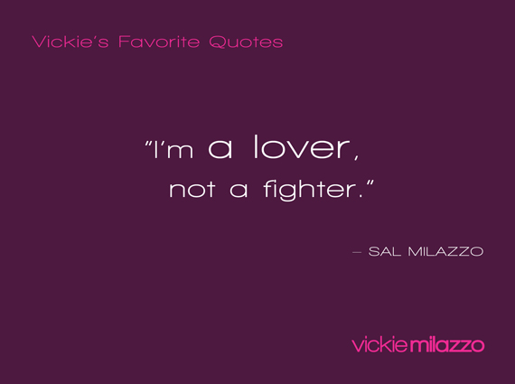 Vickie's Favorite Quotes: My dad, Sal Milazzo