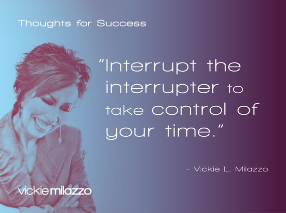 Thoughts for Success: Interrupt the Interrupter to Take Control of Your Time