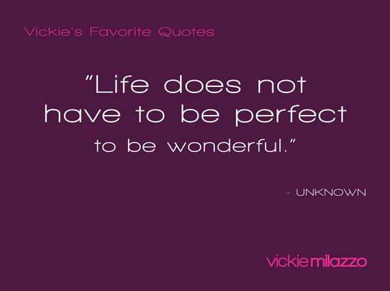 Vickie Milazzo's Favorite Quote on Perfectionism