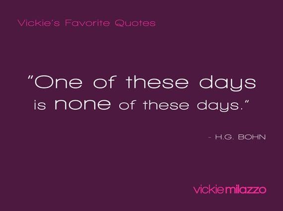 Vickie Milazzo's Favorite H.G. Bohn Quote on Procrastination