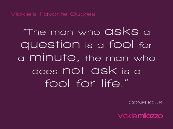 Vickie Milazzo's Favorite Confucius Quote on Asking Questions