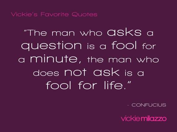 Vickies Favorite Quotes Confucius Vickie Milazzo Institute