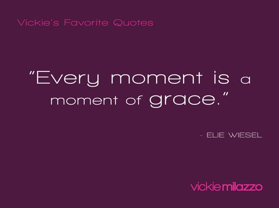 Vickie Milazzo's Favorite Elie Wiesel Quote About Moments of Grace
