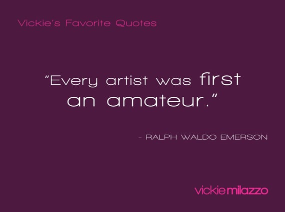 Vickie Milazzo's Favorite Ralph Waldo Emerson Quote About Moving from Amateur to Artist