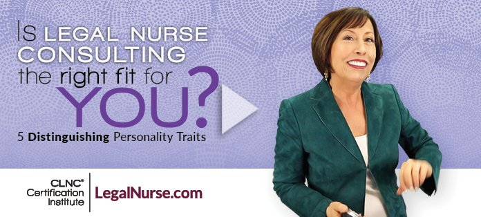 Is Legal Nurse Consulting the Right Fit for You?