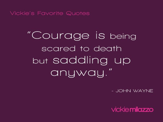 Vickie Milazzo's Favorite John Wayne Quote About Saddling Up Despite Your Fear