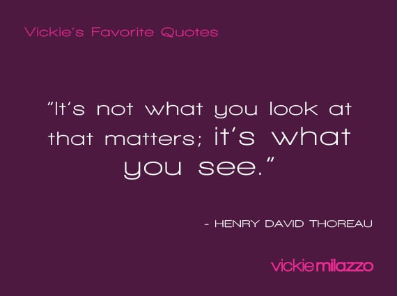 Vickie Milazzo's Favorite Henry David Thoreau Quote About Opportunities