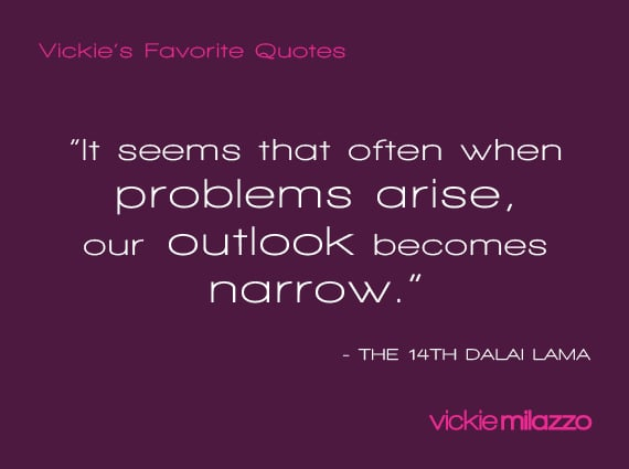 Vickie Milazzo's Favorite 14th Dalai Lama Quote About Narrow Outlooks