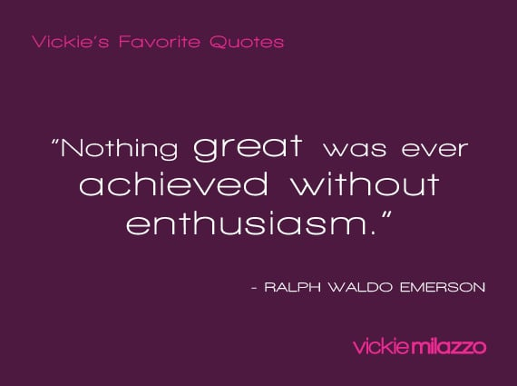 Vickie Milazzo's Favorite Emerson Quote About Enthusiasm