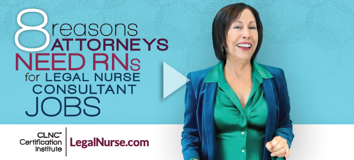 8 Reasons Attorneys Need RNs for Legal Nurse Consultant Jobs