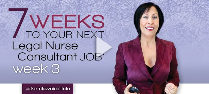 Video on 7 Weeks to Your Next Legal Nurse Consultant Job: Week 3 – Staging Yourself for CLNC® Success