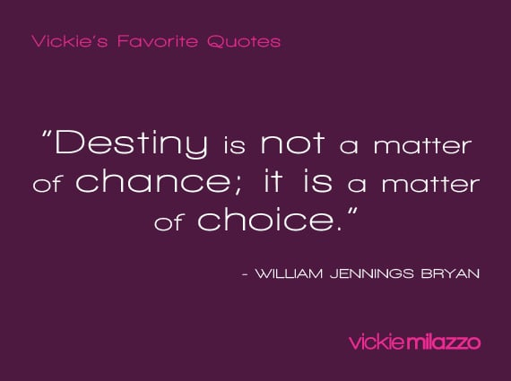 Vickie Milazzo's Favorite William Jennings Bryan Quote About Destiny