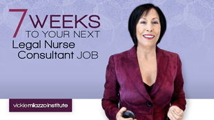 7 Weeks to Your Next Legal Nurse Consultant Job
