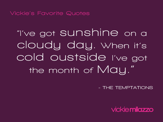 Vickie Milazzo's Favorite Temptations Quote About Reminding Yourself of Better Days