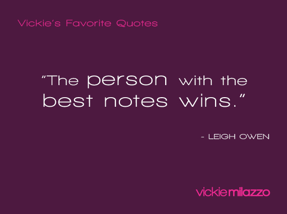 Vickie Milazzo's Favorite Leigh Owen Quote About Taking Notes