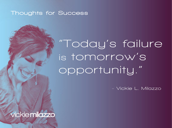 Thoughts for Success: Today's Failure Is Tomorrow's Opportunity