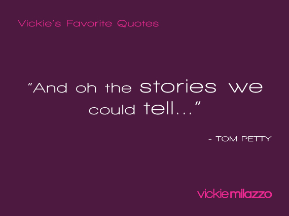 Vickie Milazzo's Favorite Tom Petty Quote About the Stories We Tell