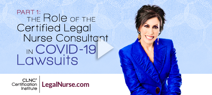 The Role of the Certified Legal Nurse Consultant in COVID-19 Lawsuits