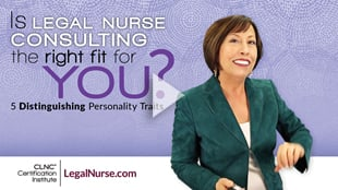 Is Legal Nurse Consulting the right fit for you? 5 Distinguishing Personality Traits