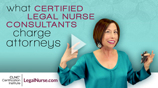 What Certified Legal Nurse Consultants Charge Attorneys