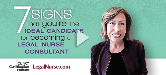 7 Signs That You're the Ideal Candidate for Becoming a Legal Nurse Consultant